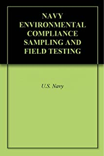 NAVY ENVIRONMENTAL COMPLIANCE SAMPLING AND FIELD TESTING PROCEDURES MANUAL