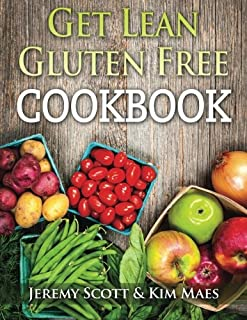 Get Lean Gluten Free Cookbook: 40+ Fresh & Simple Recipes to KEEP You Lean, Fit & Healthy