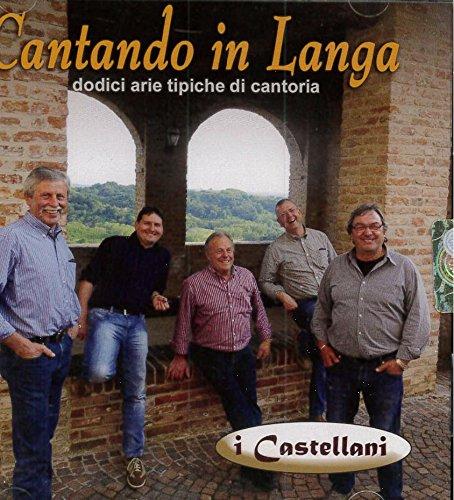 I CASTELLANI - CANTANDO IN LANGA - [1 CD]