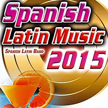 Spanish Latin Music 2015. Summer Party in the Beach. Hits Latinos to Dance. (Salsa, Bachata, Merengue, Reggaeton)