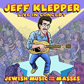 Jewish Music for the Masses: Jeff Klepper Live in Concert