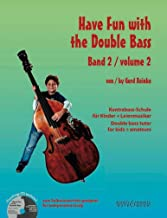 Have Fun with the Double Bass - Double bass tutor for kids & amateurs - Double Bass - edition with CD - ( BB 2346 )