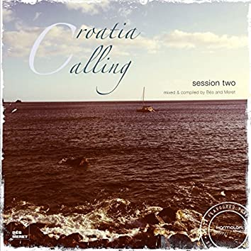 Croatia Calling, Vol. 2 (Finest Spring Break Deep House 2014) [mixed and compiled by Bes& Meret ]