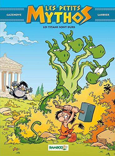 Les Petits Mythos - tome 03: Les Titans sont durs