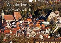 Aus der Ferne: Schwaebisch Hall 2021 (Wandkalender 2021 DIN A4 quer): Bilder und Ansichten von Schwaebisch Hall (Monatskalender, 14 Seiten )