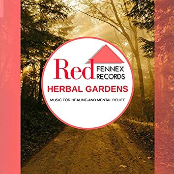 Herbal Gardens - Music For Healing And Mental Relief