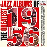 THE GREATEST JAZZ ALBUMS of 1956 (10 CD Collection)