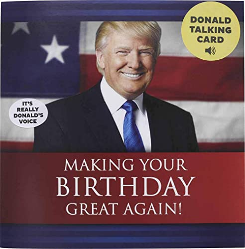 Talking Trump Birthday Card - Wishes You A Happy Birthday In Donald Trump's REAL Voice - Surprise Someone With A Pers...