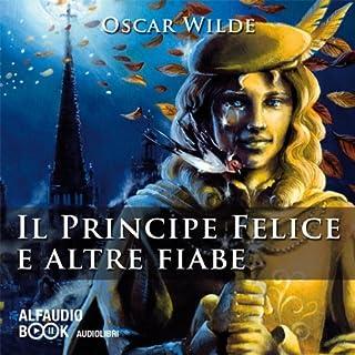 Il principe felice e altre fiabe                   Di:                                                                                                                                 Oscar Wilde                               Letto da:                                                                                                                                 Debora Zuin                      Durata:  1 ora e 19 min     15 recensioni     Totali 4,7
