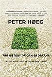 The History of Danish Dreams: A Novel