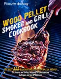 Wood Pellet Smoker and Grill Cookbook: The Best 300 Delicious and Easy, Step-by-Step Recipes for...