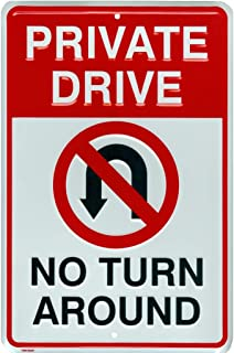 Tags America Private Drive No Turn Around Embossed Aluminum Metal Sign with No U-Turn Symbol, 8 x12 inches