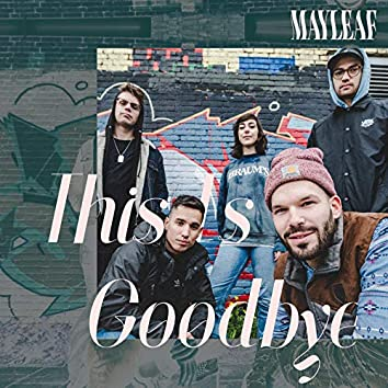 This is Goodbye