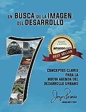 En Busca de la Imagen del Desarrollo ( spanish - english full color edition ): 7 Conceptos Claves para la Nueva Agenda del...