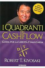 I Quadranti del Cashflow: Guida per la libertà finanziaria Formato Kindle