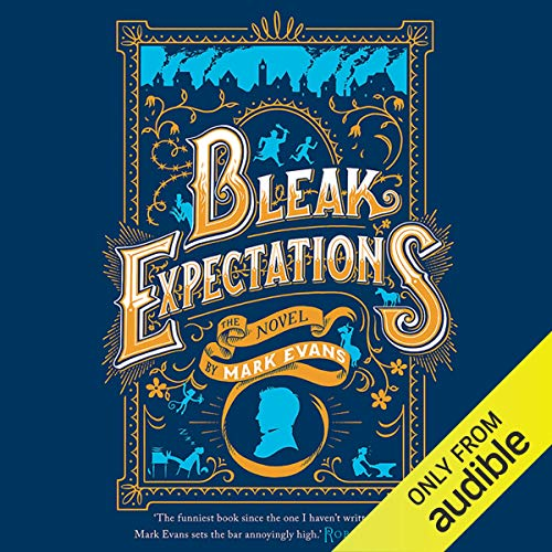 Bleak Expectations Audiobook By Mark Evans cover art
