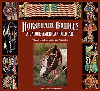 Horsehair Bridles, A Unique American Folk Art
