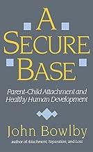 A Secure Base: Parent-Child Attachment and Healthy Human Development