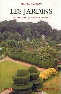 Les jardins: Paysagistes, jardiniers, poètes (Bouquins) (French Edition)
