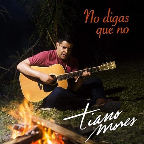 No Digas Que No (Bachata): Tiano Mores: Amazon co uk: MP3 Downloads