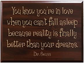 TimberCreekDesign You Know You're in Love When You can't Fall Asleep Because Reality is Finally Better Than Your Dreams. Dr. Seuss Decorative Carved Wood Sign Quote, Faux Cherry
