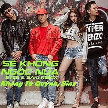 Sẽ Không Ngốc Nữa Remix (feat. STee, Saki & Binz)