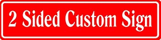 Custom 6x24 Red Aluminum Road Sign with Lettering On Both Sides
