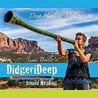 Didgerideep Sound Healing Meditation 1