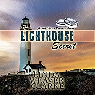 The Lighthouse Secret     Amelia Moore Detective Series, Book 7              By:                                                                                                                                 Linda Weaver Clarke                               Narrated by:                                                                                                                                 Diane Lehman                      Length: 5 hrs and 46 mins     25 ratings     Overall 4.5