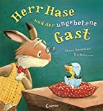 Herr Hase und der ungebetene Gast: Warmherziges Bilderbuch für Kinder ab 3 Jahre - Loewe Vorlesebücher