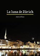 La luna de Zúrich: Una familia unida por el poder y el dinero