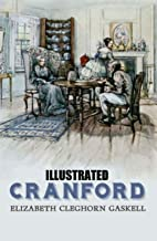 Cranford Elizabeth Cleghorn Gaskell (Illustrated)