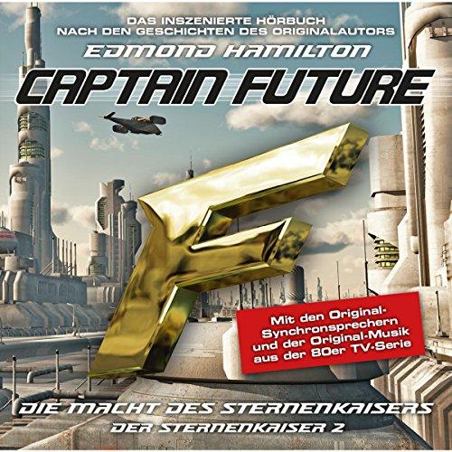 Die Macht des Sternenkaisers (Captain Future: Der Sternenkaiser 2) Titelbild