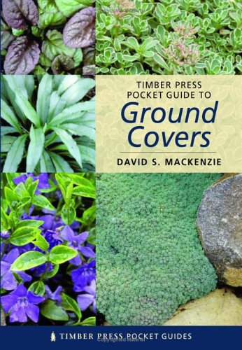 Timber Press Pocket Guide to Ground Covers (Timber Press Pocket Guides)