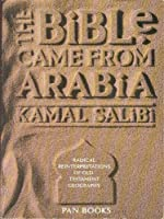 Bible Came from Arabia