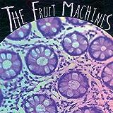 The Fruit Machines [Explicit]