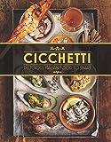 Cicchetti: Delicious Italian Food to Share