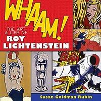 Whaam! The Art and Life of Roy Lichtenstein by Susan Goldman Rubin(2008-10-01)