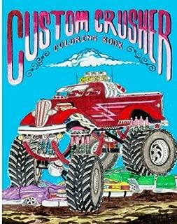 Custom Crusher Coloring Book (Custom Crusher Coloring Books) (Volume 5)