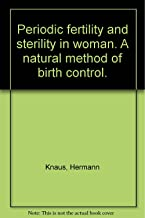 Periodic Fertility and Sterility in Woman: a Natural Method of Birth Control