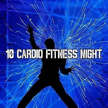 10 Cardio Fitness Night