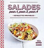 Salades pour 1, pour 2, pour 4 (100 % cuisine) (French Edition)