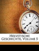 Geschichte Helvetiens seit dem Friedem von Tilsit bis zur Beschwörung des neuen Bundes. Erste Abtheilung (German Edition)