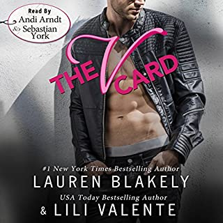 The V Card                   By:                                                                                                                                 Lauren Blakely,                                                                                        Lili Valente                               Narrated by:                                                                                                                                 Andi Arndt,                                                                                        Sebastian York                      Length: 5 hrs and 29 mins     1,004 ratings     Overall 4.5