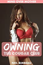 Owning The Cougar Club (Mind Over Mother Part Four)