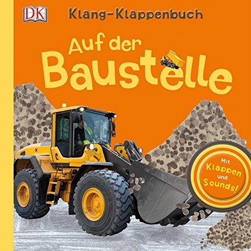 Klang-Klappenbuch. Auf der Baustelle: Mit Klappen und Sounds