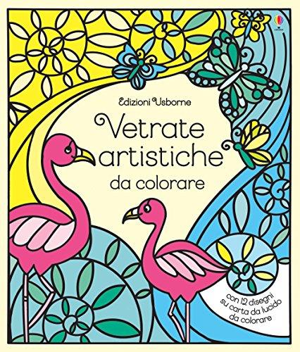 Vetrate artistiche da colorare. Ediz. a colori
