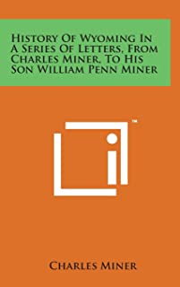 History of Wyoming in a Series of Letters, from Charles Miner, to His Son William Penn Miner