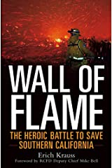 Wall of Flame: The Heroic Battle to Save Southern California Kindle Edition