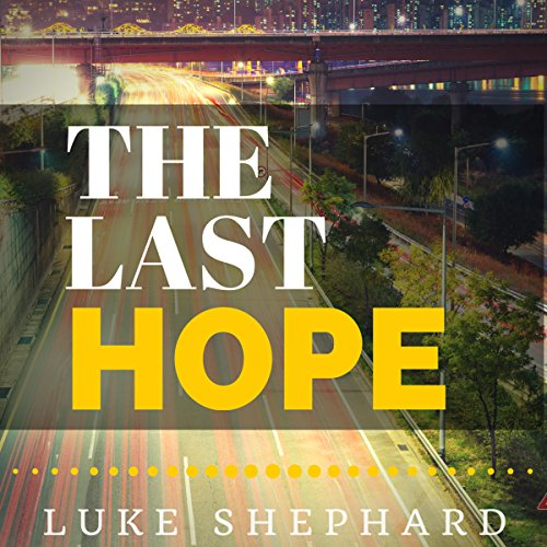 The Last Hope: A Zombie Novella                   By:                                                                                                                                 Luke Shephard                               Narrated by:                                                                                                                                 Lisa Beacom                      Length: 4 hrs and 48 mins     4 ratings     Overall 3.5